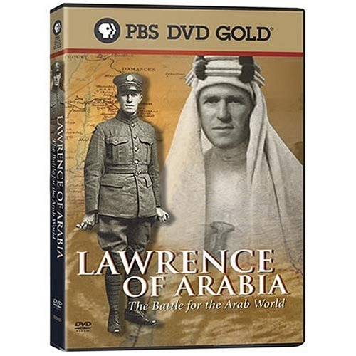 Lawrence of Arabia - The Battle for the Arab World