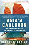 img - for Asia's Cauldron: The South China Sea and the End of a Stable Pacific book / textbook / text book
