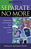 Separate No More, Norman Anthony Peart, 080106337X