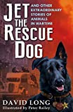 img - for Jet the Rescue Dog: and Other Extraordinary Stories of Animals in Wartime book / textbook / text book