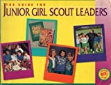 Junior Girl Scouts Leader's Guide, Girl Scouts of the U. S. A. Staff, 0884412822