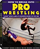 "How To Break Into Pro Wrestling: ""Judo"" Gene LeBells Insider Guide to the Biz"