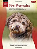 Oil and Acrylic: Pet Portraits: Learn to paint dogs, cats, horses, and all of your beloved pets―step by step (How to Draw & Paint)
