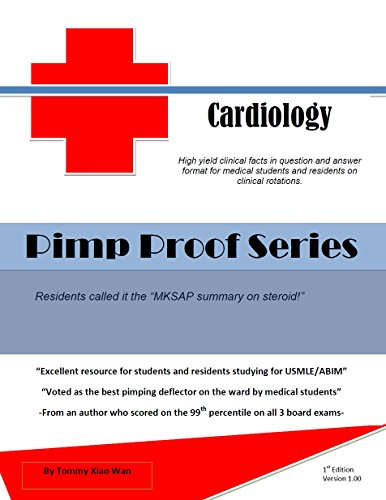 Pimp Proof Series Cardiology for USMLE Step 1, Step 2, Step 3, and ABIM: Cardiovascular Medicine Q-Bank