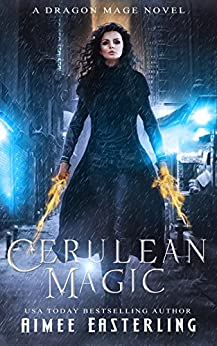 Cerulean Magic: A Dragon Mage Novel by [Easterling, Aimee]
