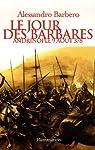 Le Jour des barbares - Andrinople, 9 août 378 par Barbero