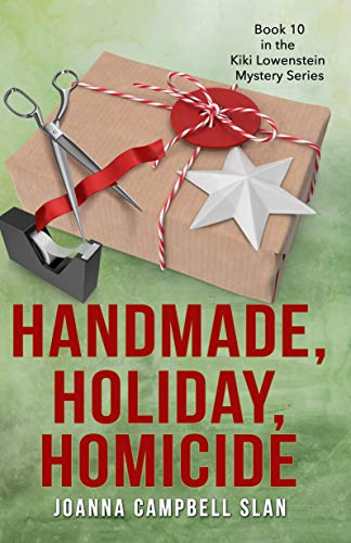 Handmade, Holiday, Homicide: Book #10 in the Kiki Lowenstein Mystery Series (Kiki Lowenstein Cozy Mystery Series)