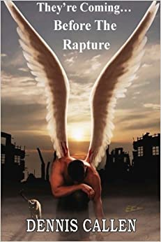 Book They're Coming...Before the Rapture by Dennis Callen (2014-09-05)