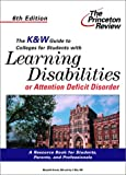 K and W Guide Colleges for Students with Learning Disabilities or Attention Deficit Disorder, Marybeth Kravets and Imy Wax, 0375762205