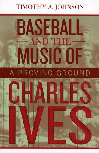 Musical Baseball (Baseball and the Music of Charles Ives: A Proving Ground)