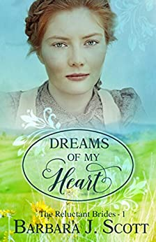 Dreams of My Heart (Reluctant Brides Book 1) by [Scott, Barbara ]