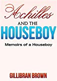 Achilles and the Houseboy (Memoirs of a Houseboy Book 3)