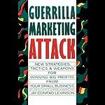 Guerrilla Marketing Attack | Jay Conrad Levinson