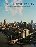 img - for Beyond Hospitality: The History of the Hongkong and Shanghai Hotels, Limited book / textbook / text book
