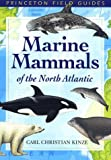 Marine Mammals of the North Atlantic, Carl Christian Kinze, 0691113084