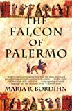 Front cover for the book The Falcon of Palermo by Maria R. Bordihn