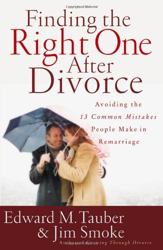 Download Finding the Right One After Divorce: Avoiding the 13 Common Mistakes People Make in Remarriage pdf epub