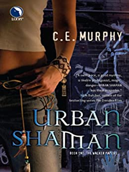Urban Shaman (The Walker Papers Book 1) by [Murphy, C.E.]