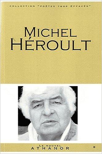Lire en ligne Michel Héroult : Portrait, Bibliographie, Anthologie epub pdf