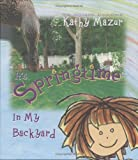 It's Springtime in My Backyard, Kathy Mazur, 0976107600