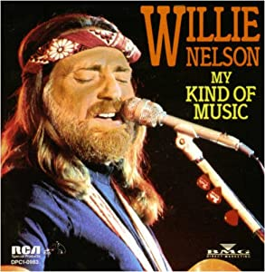 Willie Nelson My Kind Of Music Amazon Com Music