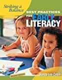 Striking a Balance : Best Practices for Early Literacy, Cecil, Nancy Lee, 1890871435