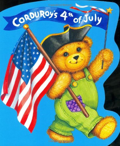 4TH OF JULY books for kids ages 1 year to 10 - toddler, preschool & school ageCorduroy's Fourth of July