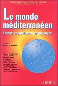 Monde méditerranéen problemes geographiques par Jacques Bethemont