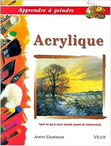 Apprendre à Peindre L Acrylique Crawshaw 9782711414499 Amazon
