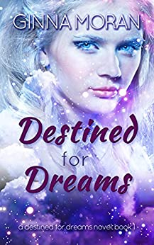 Destined for Dreams by [Moran, Ginna]