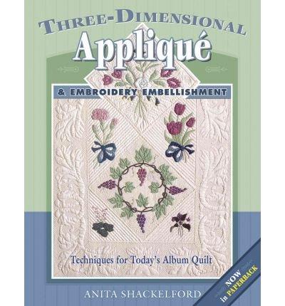 Three-Dimensional Applique & Embroidery Embellishment (Paperback) - Common