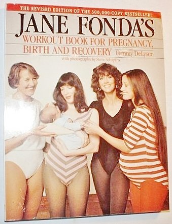 Jane Fonda'S Workout Book For Pregnancy, Birth And Recovery by Femmy DeLyser