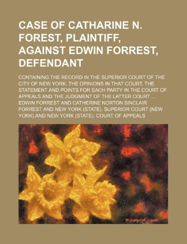 case-of-catharine-n-forest-plaintiff-against-edwin-forrest-defendant-containing-the-record-in-the-su