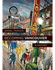 Becoming Vancouver: A History