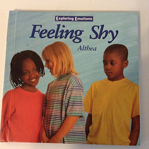Download Feeling Shy (Exploring Emotions) by Althea Braithwaite (1998-09-03) pdf