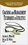 Coaching and Management Techniques in Athletics, Jason A. Morelli and Oscar D. Velez, 1611228255
