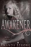 The Awakener (The Watchers of Men Book 1)