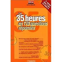 les 35 heures en 170 questions-reponses 2e ed.