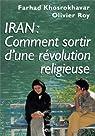 Iran : Comment sortir d'une révolution religieuse par Khosrokhavar