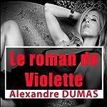 Le roman de Violette | Alexandre Dumas