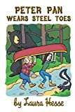 Peter Pan Wears Steel Toes (funny real life adventure of life in the bush for all ages)