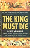 THE KING MUST DIE by Mary Renault /ANCIENT HISTORY /THESEUS /STORY OF CRETE
