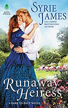 Runaway Heiress: A Dare to Defy Novel by [James, Syrie]