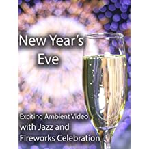New Year's Eve Exciting Ambient Video with Jazz and Fireworks Celebration