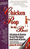 Chicken Poop in My Bowl, John M. Irvin, 0965642801