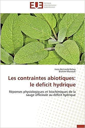 Livres gratuits en ligne Les contraintes abiotiques: le deficit hydrique: Réponses physiologiques et biochimiques de la sauge officinale au déficit hydrique pdf, epub