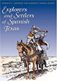 Explorers and Settlers of Spanish Texas, Donald E. Chipman and Harriett Denise Joseph, 0292712316