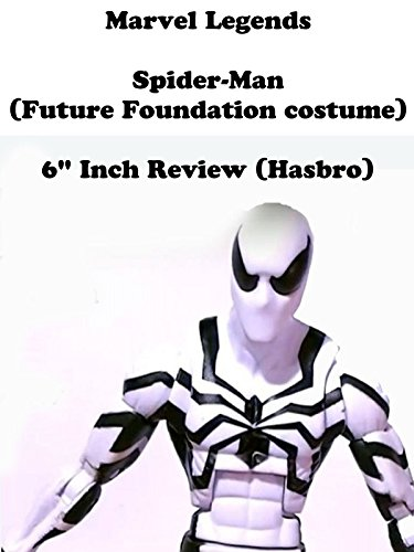 review-marvel-legends-spider-man-future-foundation-costume-6-inch-review-hasbro