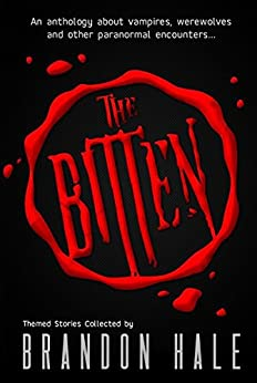 The Bitten by [Dawson, Trish Marie, Oru', Ana, Arseneault, Stephen, Wier, George, Daulton, John, Raleigh, Jeanette, Thomas, Robert]