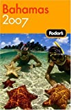 Bahamas 2007, Fodor's Travel Publications, Inc. Staff, 1400016827